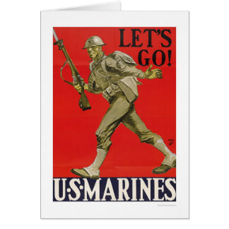 Let's Go!  U.S. Marines. Greeting Card