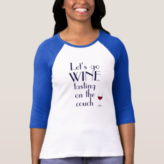 Let's Go Wine Tasting On The Couch T-Shirt