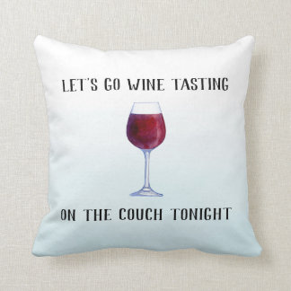Let's Go Wine Tasting On The Couch Tonight Pillow