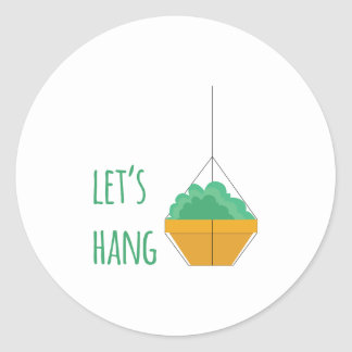 Lets Hang Round Sticker
