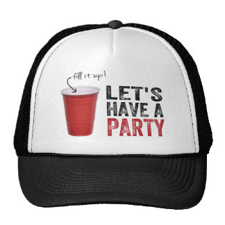 Let's Have a Party! Funny Red Cup Cap