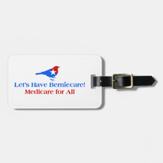 Let's Have Berniecare - Medicare For All Luggage Tag
