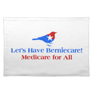 Let's Have Berniecare - Medicare For All Placemat