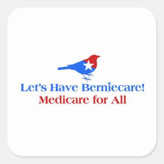 Let's Have Berniecare - Medicare For All Square Sticker