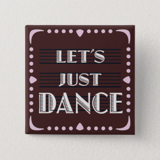 Let's Just Dance 15 Cm Square Badge
