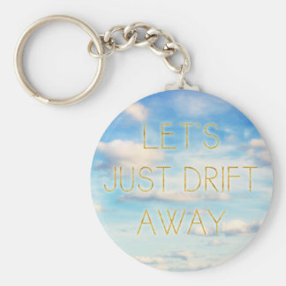 Let's Just Drift Away Basic Round Button Key Ring
