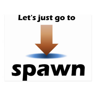 """Let's Just Go To Spawn"" Quoted Product Postcard"