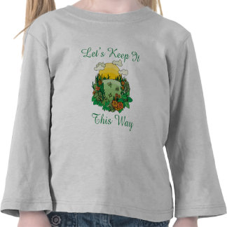 Let's Keep It This Way Earth Day T-shirt