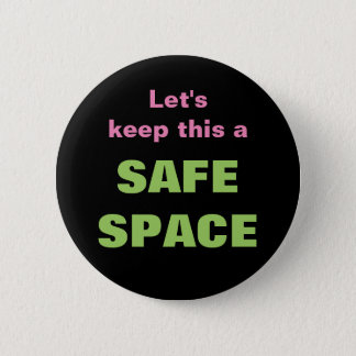 Let's keep this a SAFE SPACE 6 Cm Round Badge