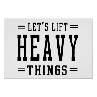 Let's Lift Heavy Things Poster