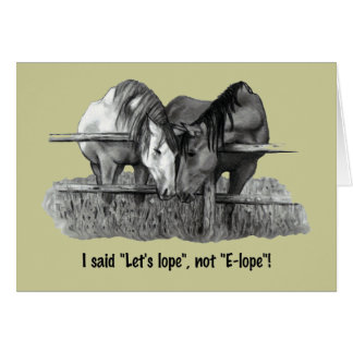 """Let's Lope, not Elope"": Funny: Horses: Couple Card"