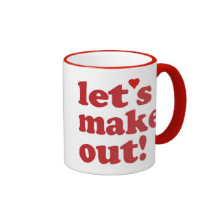 Let's Make Out Coffee Mugs