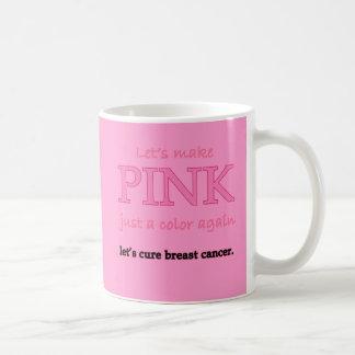 Lets Make Pink Just a Color Again Basic White Mug