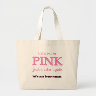 Lets Make Pink Just a Color Again Jumbo Tote Bag