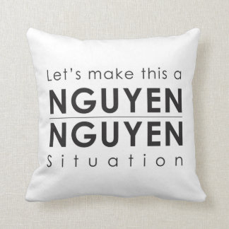 Let's Make This A Nguyen/Nguyen Situation Pillow