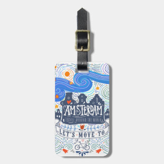 Let's Move To Amsterdam Luggage Tag