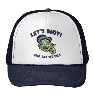 Let's Not! Cap
