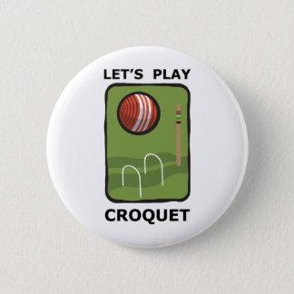 Let's Play Croquet 6 Cm Round Badge