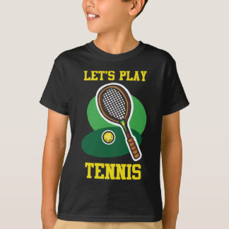 Let's Play Tennis T-Shirt