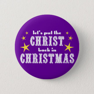 Let's put the CHRIST back in CHRISTMAS 6 Cm Round Badge