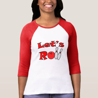 Lets Roll - Womens Bowling Shirts