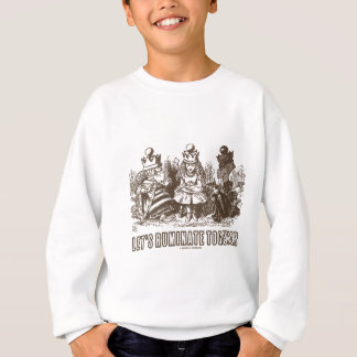 Let's Ruminate Together (Alice Red White Queens) Sweatshirt