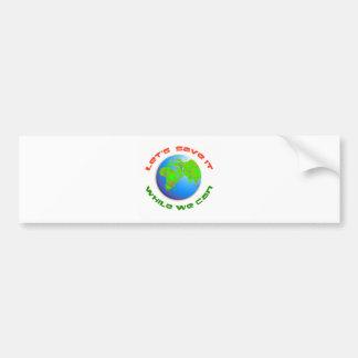 Let's Save It Bumper Sticker