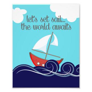 Let's Set Sail The World Awaits Sailboat Photo