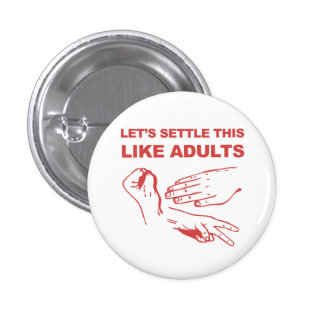 Let's Settle This Like Adults Button