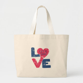 let's share love large tote bag