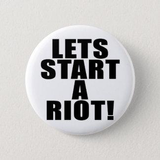 Lets Start A Riot! 6 Cm Round Badge