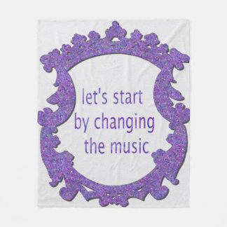 let's start by changing the music fleece blanket