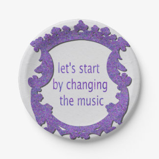 let's start by changing the music paper plate