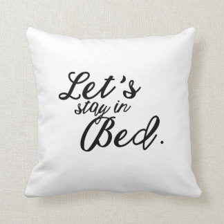 Let's Stay in Bed Throw Pillow