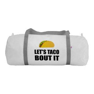 Lets Taco Bout It Gym Bag