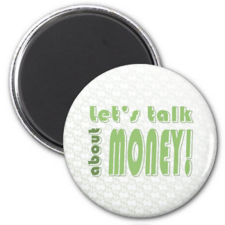 Let's talk about money magnets