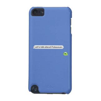 Let's talk about potassium iPod touch (5th generation) case