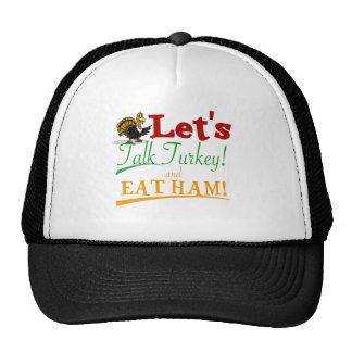 LET'S TALK TURKEY AND EAT HAM (THANKSGIVING) CAP