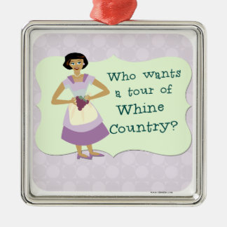 Lets Tour Whine Country! Metal Ornament