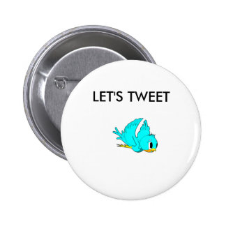 LETS TWEET 6 CM ROUND BADGE