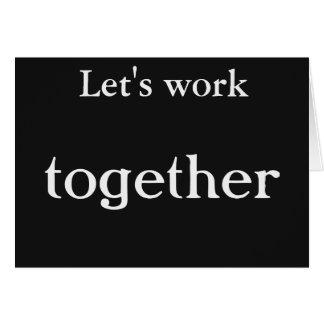 let's work together greeting card