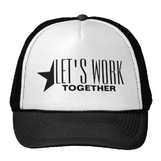 LET'S WORK TOGETHER Trucker Hat