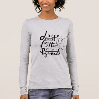 """LETTERING """"LIFE IS BETTER IN PAJAMAS"""" T-SHIRT"""