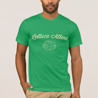Lettuce Attend - 2.0 T-Shirt