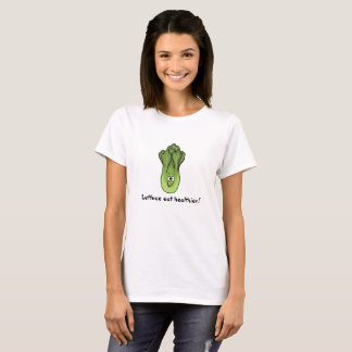 Lettuce eat healthier! T-shirt for health nuts