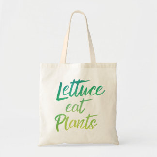 Lettuce Eat Plant Vegetarian and Vegan Humor Tote Bag