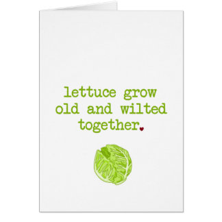 Lettuce Grow Old and Wilted Card