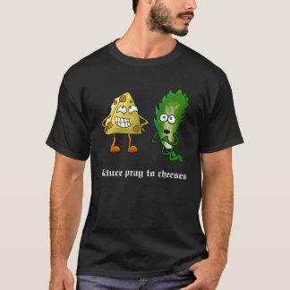 Lettuce Pray to Cheeses (Dark) T-Shirt