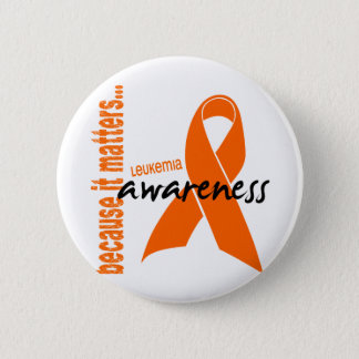 Leukemia Awareness 6 Cm Round Badge