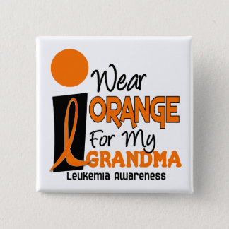 Leukemia I WEAR ORANGE FOR MY GRANDMA 9 15 Cm Square Badge